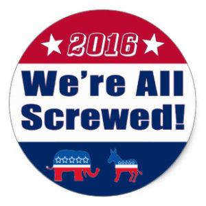 2016: We're All Screwed!